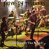 This Weekend's the Night by Drive-By Truckers