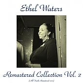 Ethel Waters Remastered Collection Vol. 2 (Remastered 2015) by Ethel Waters