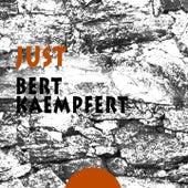Just by Bert Kaempfert