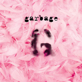 Garbage (20th Anniversary Super Deluxe Edition (Remastered)) von Garbage