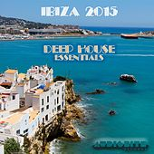 Ibiza 2015 Deep House Essentials by Various Artists