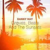 Grooves, Beats and the Sunsets by Danny Hay