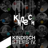 Kindisch Presents: Kindisch Steps IV by Various Artists