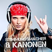 Stimmungsmacher & Kanonen by Various Artists