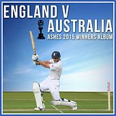England V Australia - Ashes 2015 Winners Album by Various Artists