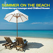 Summer on the Beach (Downtempo Lounge and Chilled House) von Various Artists