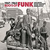 Roots of Funk 1947-1962 di Various Artists