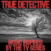 Music Inspired by the TV Series: True Detective de Various Artists