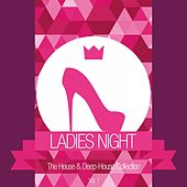 Ladies Night - The House & Deep-House Collection, Vol. 1 von Various Artists