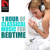 1 Hour of Classical Music for Bedtime by Various Artists