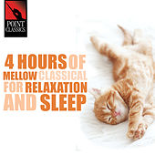4 Hours of Mellow Classical for Sleep and Relaxation by Various Artists
