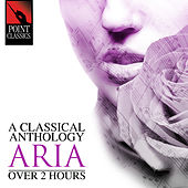 A Classical Anthology: Aria (Over 2 Hours) by Various Artists