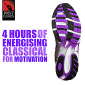 4 Hours of Energising Classical for Motivation by Various Artists