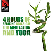 4 Hours of Relaxing Classical for Meditation and Yoga de Various Artists