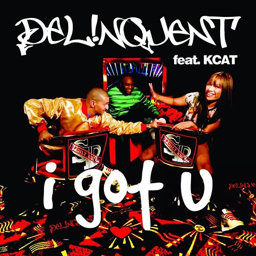 I Got U by Delinquent