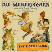 Die Weberischen by The Tiger Lillies