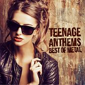 Teenage Anthems - Best of Metal von Various Artists