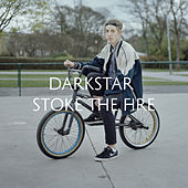 Stoke The Fire by Darkstar