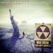 War Drum (This Ain't America) by Magellan