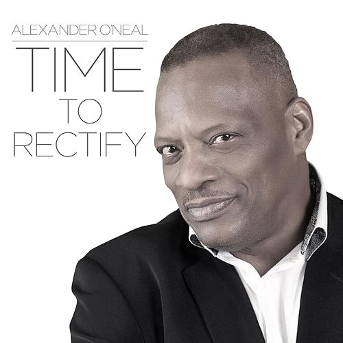 Time to Rectify by Alexander O'Neal