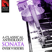 A Classical Anthology: Sonata (Over 9 Hours) von Various Artists
