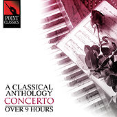 A Classical Anthology: Concerto (Over 9 Hours) by Various Artists