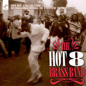 Papa Was a Rolling Stone / We Shall Walk Through the Streets of the City van Hot 8 Brass Band
