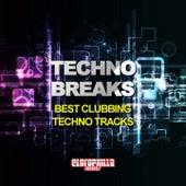 Techno Breaks (Best Clubbing Techno Tracks) by Various Artists