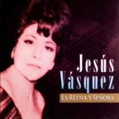La Reyna y Señora de Jesus Vasquez