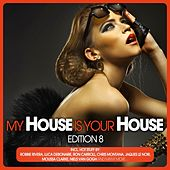 My House Is Your House - Edition 8 by Various Artists