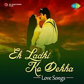 Ek Ladki Ko Dekha: Love Songs de Various Artists