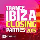 Ibiza Closing Parties 2015: Trance - EP von Various Artists
