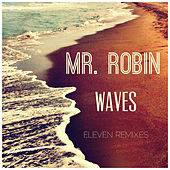 Waves (Eleven Remixes) by Mr. Robin