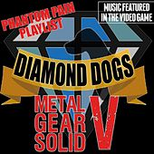 Music Featured in the Video Game: Metal Gear Solid V (Diamond Dogs Phantom Pain Playlist) de Various Artists