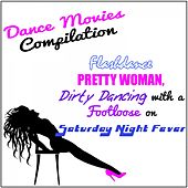 Dance Movies Compilation: Flashdance Pretty Woman, Dirty Dancing with a Footloose on Saturday Night Fever de Various Artists