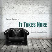 It Takes More by Leon Ayers Jr