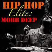 Hip Hop Elite: Mobb Deep by Mobb Deep