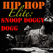 Hip Hop Elite: Snoop Doggy Dogg by Snoop Dogg