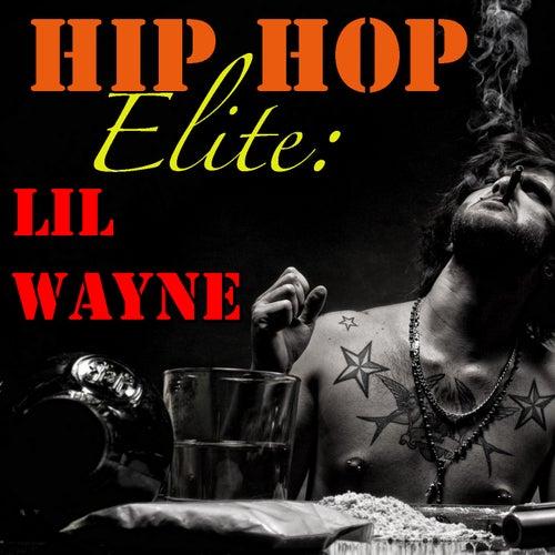 Hip Hop Elite: Lil Wayne von Lil Wayne