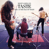What's Going On; Isle Of Wight Festival 1970 von Taste