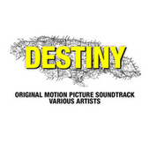 Destiny (Original Motion Picture Soundtrack) by Various Artists