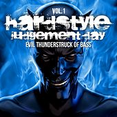 Hardstyle Judgement Day, Vol.1 (Evil Thunderstruck of Bass) by Various Artists
