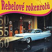 Rebelové Rokenrolů by Various Artists