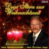 Neue Weihnachtslieder, new christmas songs, Weihnachten mit Schmitti (Dein Stern zur Weihnachtszeit) de Schmitti