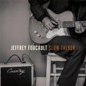 Slow Talker by Jeffrey Foucault