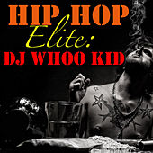 Hip Hop Elite: DJ Whoo Kid de DJ Whoo Kid