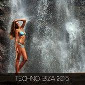 Techno Ibiza 2015 by Various Artists