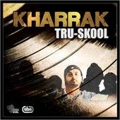 Kharrak de Tru-Skool