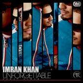 Unforgettable by Imran Khan