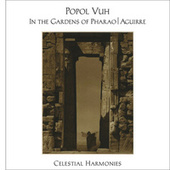 In The Gardens Of Pharao/Aguirre by Popol Vuh